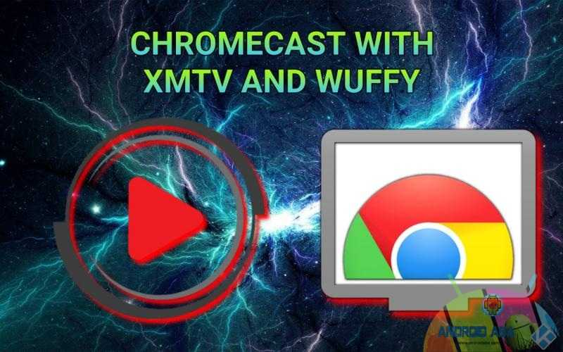 wuffy xmtv chromecast